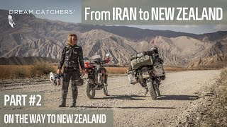 Dream Catchers Journey - On The Way To New Zealand - Stage 2 - From Iran To New Zealand