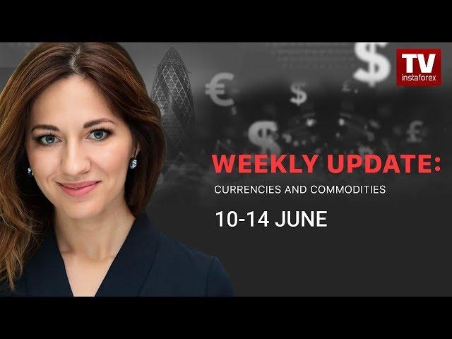 InstaForex tv calendar. Market dynamics: currencies and commodities (June 10 - 14)