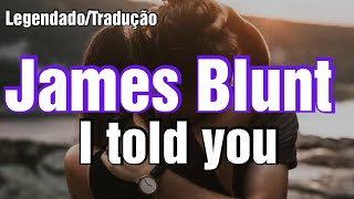 ⚡James Blunt   I Told You (TraduçãoLegendado)
