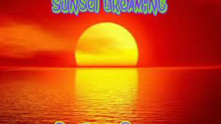 Sunset Dreaming - Tunu smith 2018 🎶🎤🎵
