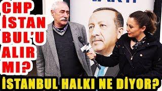CHP İstanbul'u Alır Mı? İstanbul Halkı Ne Diyor?