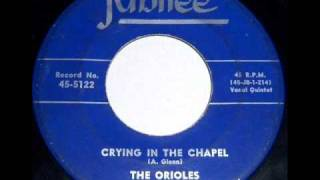 Crying In The Chapel by The Orioles on Jubilee 45 rpm record from 1959(Read below).