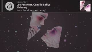 Lee Foss feat. Camille Safiya - Alchemy