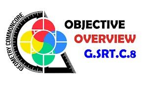 Geometry Common Core Objective Overview G-SRT.C.8