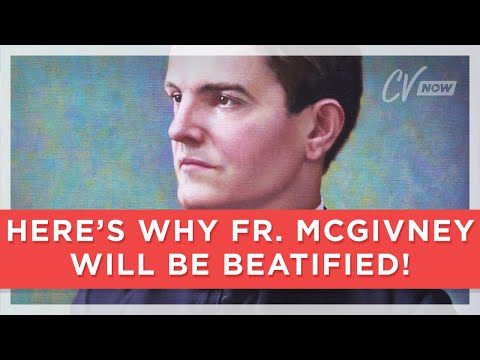 Here's why Fr. McGivney will be Beatified!
