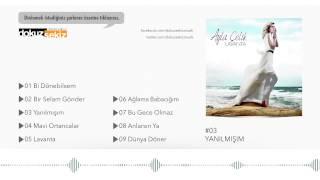 Ayla Çelik - Yanılmışım (Official Audio)