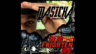 Masicka - Dem Nuh Frighten We (Raw) Official Audio |June 2016