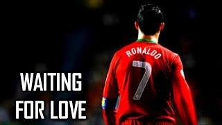 Cristiano Ronaldo    Waiting For Love