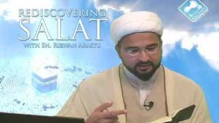 Rediscovering Salat (Prayer) w/ Sheikh Rizwan Arastu - Episode 13: Takbir Cont'd