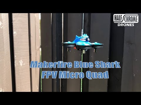 half-chrome-makerfire-blue-shark-micro-fpv