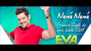 Naná, Naná - Banda Eva (com Felipe Pezzoni) - Participação Timbalada | LANÇAMENTO 2013