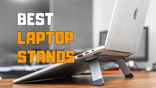 Best Laptop Stands in 2020 - Top 6 Laptop Stand Picks