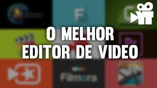 Qual o melhor editor de vídeo para um youtuber?