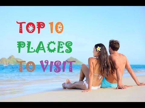 TOP 10 RARE AND BEAUTIFUL PLACES TO VISIT