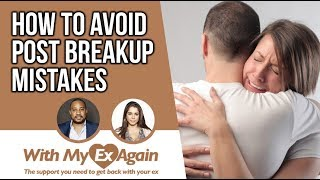 Mistakes After A Breakup And How To Avoid Them To Get An Ex Back And Have No Regrets