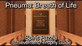 Pneuma: Breath of Life - Spirit Puzzle - Spirit Achievement/Trophy Guide