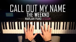 How To Play: The Weeknd - Call Out My Name | Piano Tutorial Lesson + Sheets