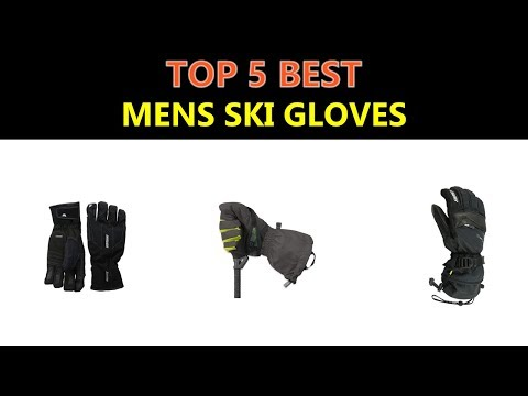 Best Mens Ski Gloves 2018