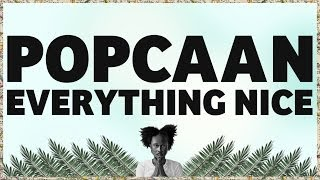 Popcaan   Everything Nice (Produced By Dubbel Dutch)   OFFICIAL LYRIC VIDEO