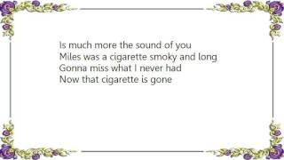 Chris Rea - Miles Is a Cigarette Lyrics