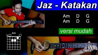 Kunci Gitar Jaz   Katakan (tutorial Chord Dan Cara Genjrengan)