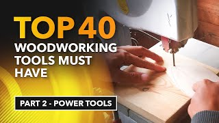 Top 40 Woodworking Tools Must Have [Part 2 – Power Tools]