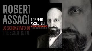 Roberto Assagioli - the Scientist of the Spirit