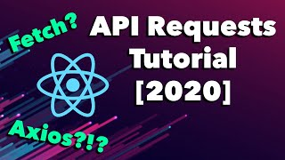 How To Make An API Request in ReactJS With Axios and Fetch - Tutorial [2020]