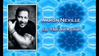 Aaron Neville *Say What's In My Heart* - Diane Warren