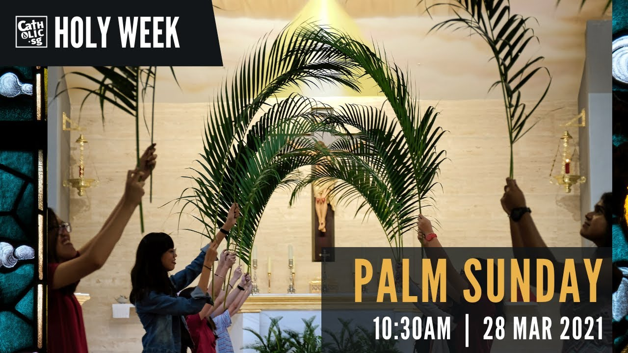 Palm Sunday 28th March 2021 Singapore Catholic Sunday Mass Today Live Online