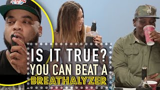 You Can Beat a Breathalyzer Test | Is It True? | All Def Comedy