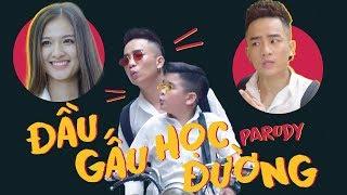 ĐẦU GẤU HỌC ĐƯỜNG - PARODY - ĐỖ DUY NAM - FULL MV