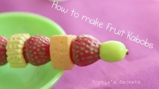 How To Make Fruit Kabobs AGSM