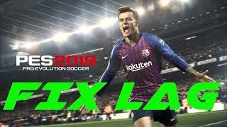 How to Fix Lag in PES 2019 | Full Game & Demo| Run on Low End PC | Tutorial | HD