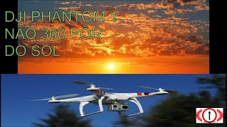 Vôo do pôr do sol Dji phantom 1 camera N 360 VAMOS_LET'S VOAR Sunset flight Dji phantom1 camera 360