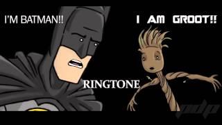 'I'm Batman ... I am Groot' Ringtone..