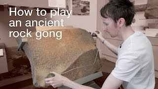 How to play an ancient rock gong