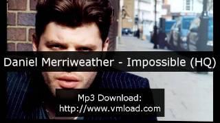 Daniel Merriweather - Impossible (HQ)