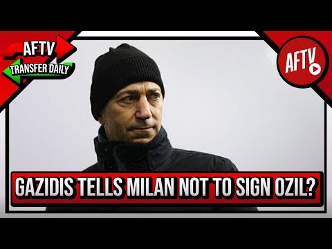 REALLY??? Ivan Gazidis Tells AC Milan Not To Sign Ozil | AFTV Transfer Daily