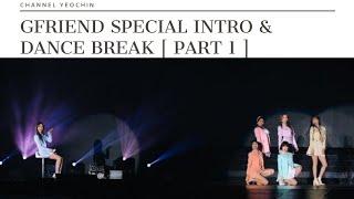 GFRIEND SPECIAL INTRO & DANCE BREAK