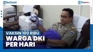 Kejar Target, Anies Akan Vaksin 100 Ribu Warga DKI Jakarta Per Hari