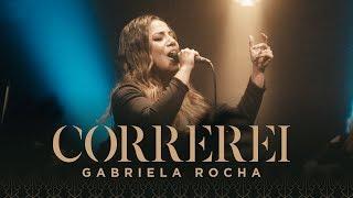 GABRIELA ROCHA   CORREREI (CLIPE OFICIAL)