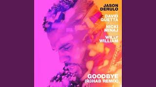 Goodbye (feat. Nicki Minaj & Willy William) (R3HAB Remix)