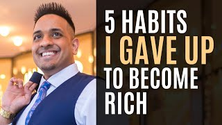 5 Habits I Quit to Become Rich