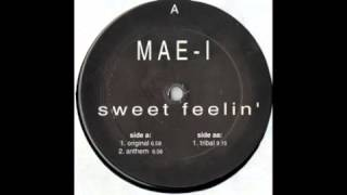 "Mae 1 - Sweet Feelin' (Anthem) 12"" Mix!"