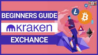 Kraken Exchange Tutorial 2021: Beginners Guide