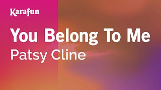 Karaoke You Belong To Me - Patsy Cline *