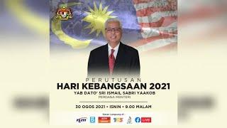 Secara Langsung Perutusan Hari Kebangsaan oleh YAB Dato' Sri Ismail Sabri Yaakob, Perdana Menteri