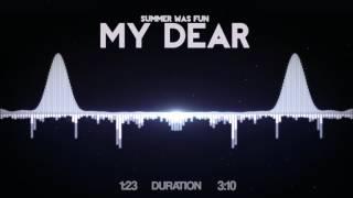 Summer Was Fun - My Dear