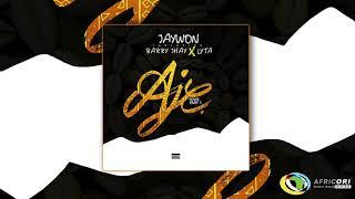 Jaywon   Aje (Remix) Ft. Barry Jhay, Lyta